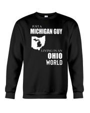 JUST A MICHIGAN GUY IN AN OHIO WORLD Crewneck Sweatshirt thumbnail