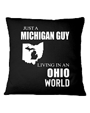 JUST A MICHIGAN GUY IN AN OHIO WORLD Square Pillowcase thumbnail