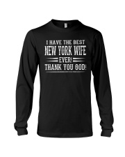 I HAVE THE BEST NEW YORK WIFE EVER THANK YOU GOD Long Sleeve Tee thumbnail