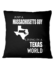 JUST A MASSACHUSETTS GUY IN A TEXAS WORLD Square Pillowcase thumbnail
