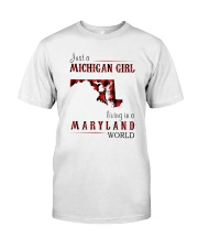 JUST A MICHIGAN GIRL IN A MARYLAND WORLD Classic T-Shirt thumbnail