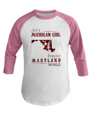 JUST A MICHIGAN GIRL IN A MARYLAND WORLD Baseball Tee thumbnail