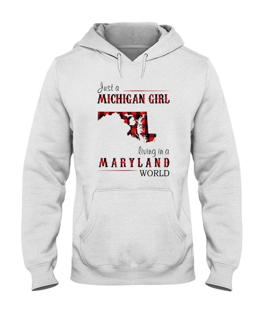 JUST A MICHIGAN GIRL IN A MARYLAND WORLD Hooded Sweatshirt