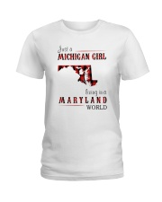 JUST A MICHIGAN GIRL IN A MARYLAND WORLD Ladies T-Shirt thumbnail