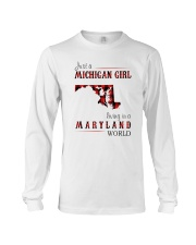 JUST A MICHIGAN GIRL IN A MARYLAND WORLD Long Sleeve Tee thumbnail