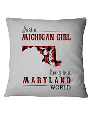 JUST A MICHIGAN GIRL IN A MARYLAND WORLD Square Pillowcase thumbnail