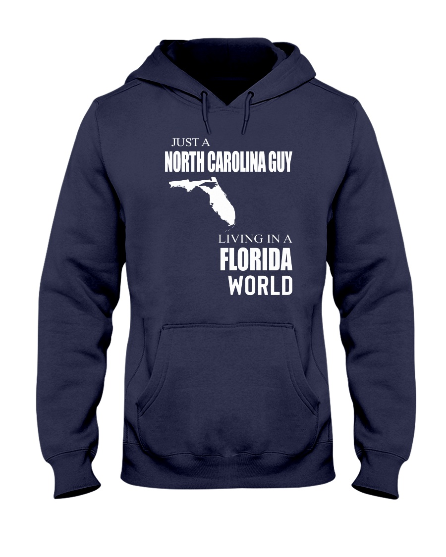 JUST A NORTH CAROLINA GUY IN A FLORIDA WORLD Hooded Sweatshirt