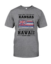LIVE IN KANSAS BUT I'LL HAVE HAWAII IN MY DNA Classic T-Shirt thumbnail