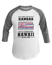 LIVE IN KANSAS BUT I'LL HAVE HAWAII IN MY DNA Baseball Tee thumbnail