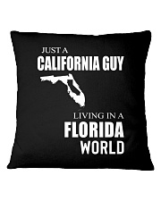 JUST A CALIFORNIA GUY IN A FLORIDA WORLD Square Pillowcase thumbnail