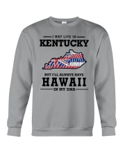 LIVE IN KENTUCKY BUT I'LL HAVE HAWAII IN MY DNA Crewneck Sweatshirt tile