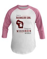 JUST A MICHIGAN GIRL IN A WISCONSIN WORLD Baseball Tee thumbnail