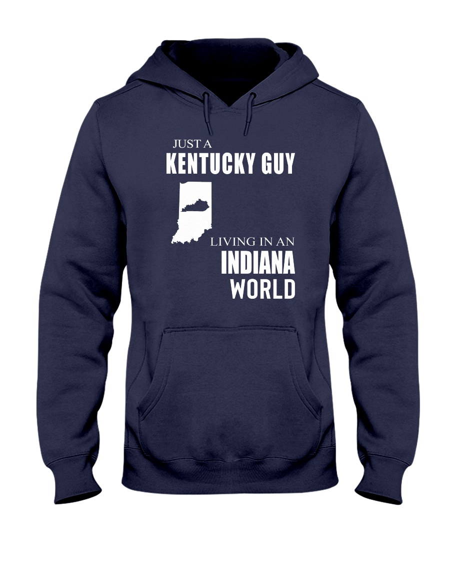 JUST A KENTUCKY GUY IN AN INDIANA WORLD Hooded Sweatshirt