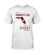 JUST A MINNESOTA GIRL IN A FLORIDA WORLD Classic T-Shirt thumbnail
