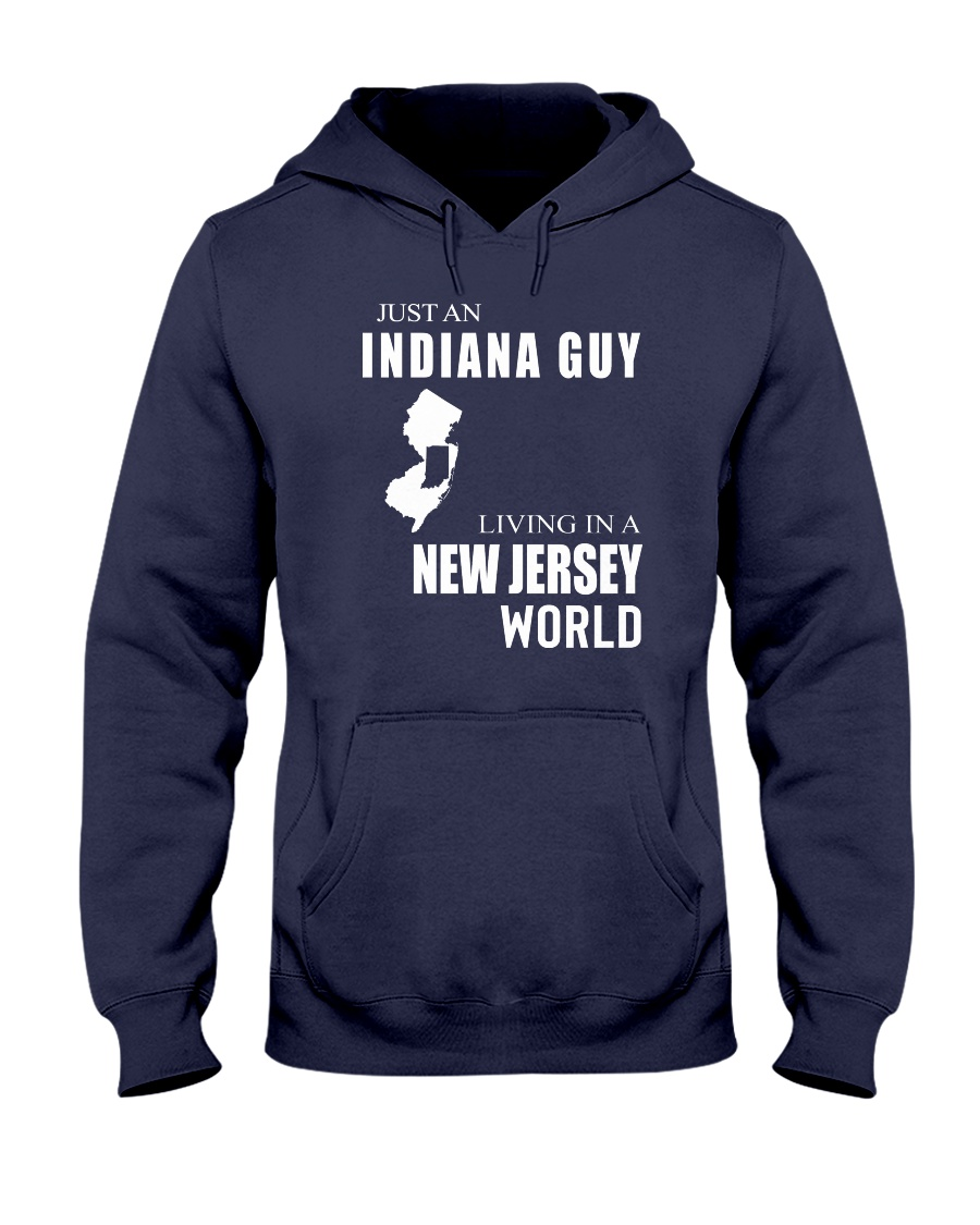 JUST AN INDIANA GUY IN A NEW JERSEY WORLD Hooded Sweatshirt
