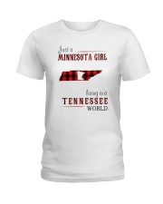 JUST A MINNESOTA GIRL IN A TENNESSEE WORLD Ladies T-Shirt thumbnail