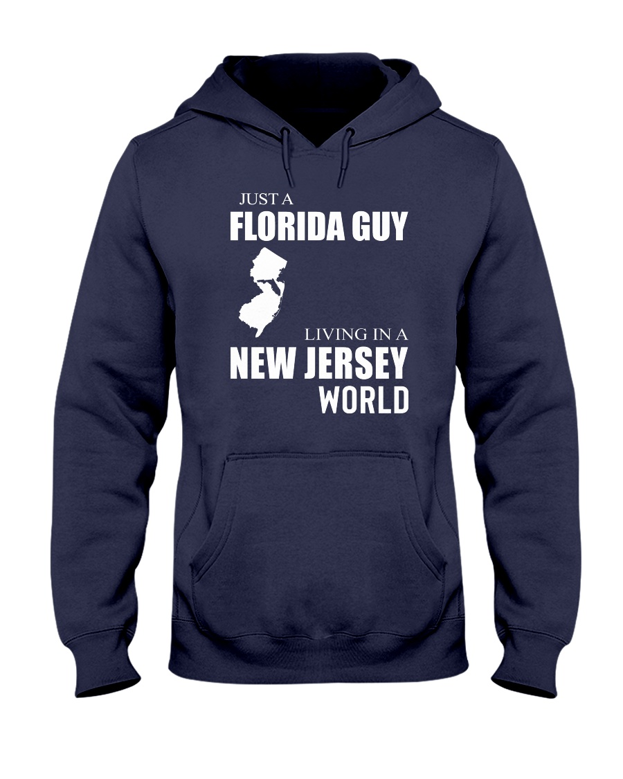 JUST A FLORIDA GUY IN A NEW JERSEY WORLD Hooded Sweatshirt