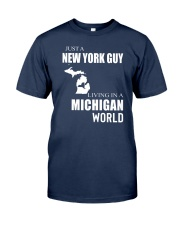 JUST A NEW YORK GUY IN A MICHIGAN WORLD Classic T-Shirt thumbnail