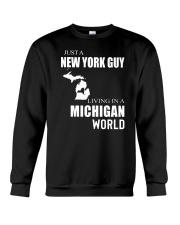 JUST A NEW YORK GUY IN A MICHIGAN WORLD Crewneck Sweatshirt thumbnail