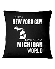 JUST A NEW YORK GUY IN A MICHIGAN WORLD Square Pillowcase thumbnail