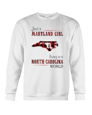 JUST A MARYLAND GIRL IN A NORTH CAROLINA WORLD Crewneck Sweatshirt thumbnail