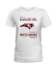 JUST A MARYLAND GIRL IN A NORTH CAROLINA WORLD Ladies T-Shirt thumbnail