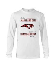JUST A MARYLAND GIRL IN A NORTH CAROLINA WORLD Long Sleeve Tee thumbnail