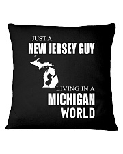 JUST A NEW JERSEY GUY IN A MICHIGAN WORLD Square Pillowcase thumbnail