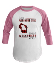 JUST A MISSOURI GIRL IN A WISCONSIN WORLD Baseball Tee thumbnail