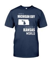 JUST A MICHIGAN GUY IN A KANSAS WORLD Classic T-Shirt thumbnail