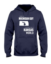 JUST A MICHIGAN GUY IN A KANSAS WORLD Hooded Sweatshirt front