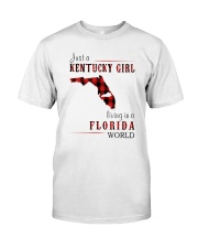 JUST A KENTUCKY GIRL IN A FLORIDA WORLD Classic T-Shirt front