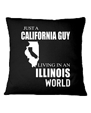 JUST A CALIFORNIA GUY IN AN ILLINOIS WORLD Square Pillowcase thumbnail