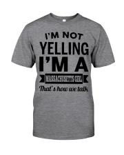 I'M NOT YELLING I'M A MASSACHUSETTS GIRL Classic T-Shirt tile