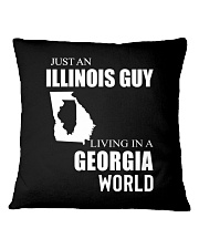JUST AN ILLINOIS GUY IN A GEORGIA WORLD Square Pillowcase thumbnail