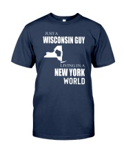 JUST A WISCONSIN GUY IN A NEW YORK WORLD Classic T-Shirt thumbnail