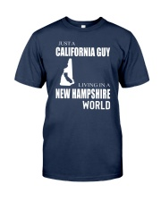 JUST A CALIFORNIA GUY IN A NEW HAMPSHIRE WORLD Classic T-Shirt thumbnail