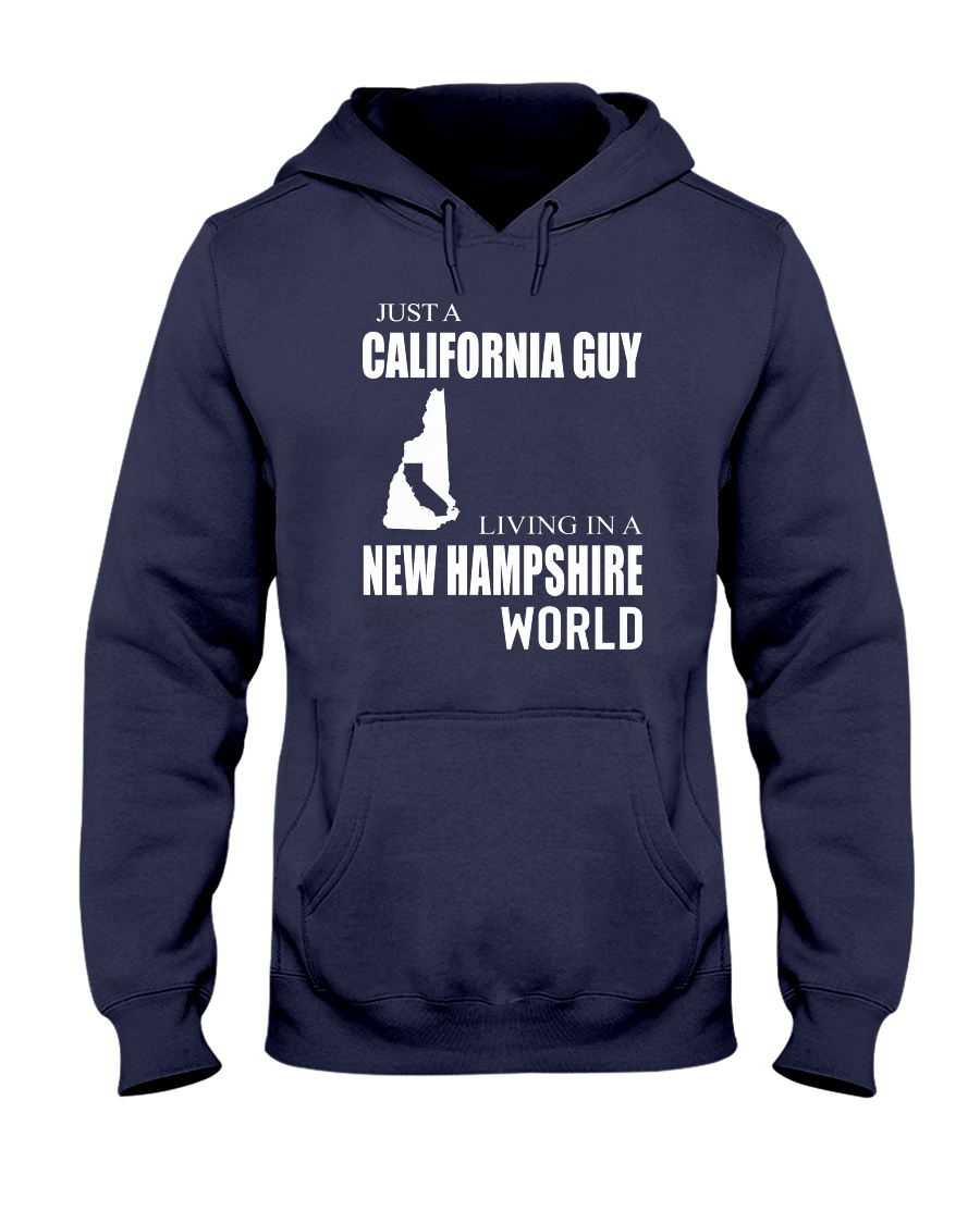 JUST A CALIFORNIA GUY IN A NEW HAMPSHIRE WORLD Hooded Sweatshirt