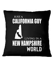 JUST A CALIFORNIA GUY IN A NEW HAMPSHIRE WORLD Square Pillowcase thumbnail