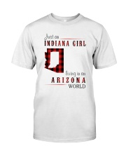 JUST AN INDIANA GIRL IN AN ARIZONA WORLD Classic T-Shirt front