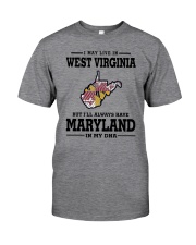 LIVE IN WEST VIRGINIA BUT MARYLAND IN MY DNA Classic T-Shirt thumbnail