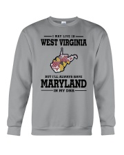 LIVE IN WEST VIRGINIA BUT MARYLAND IN MY DNA Crewneck Sweatshirt thumbnail