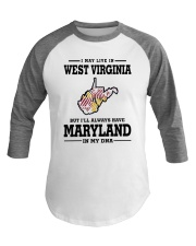 LIVE IN WEST VIRGINIA BUT MARYLAND IN MY DNA Baseball Tee thumbnail