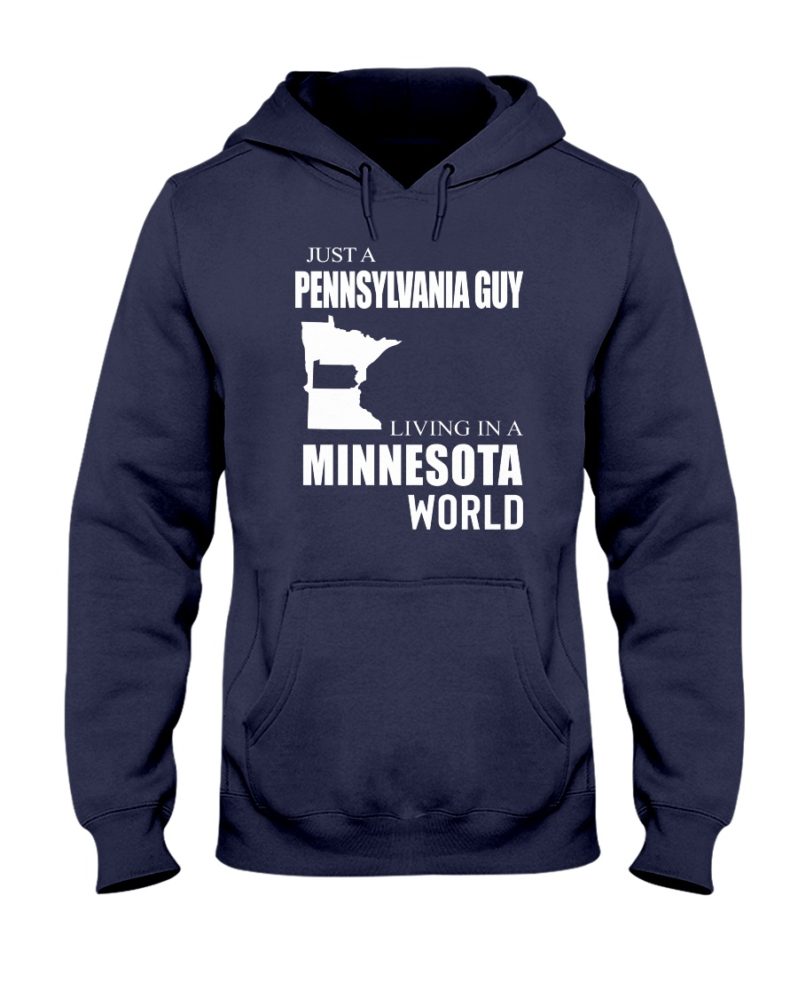 JUST A PENNSYLVANIA GUY IN A MINNESOTA WORLD Hooded Sweatshirt