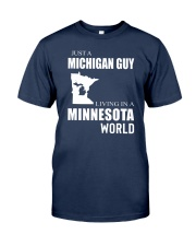 JUST A MICHIGAN GUY IN A MINNESOTA WORLD Classic T-Shirt thumbnail