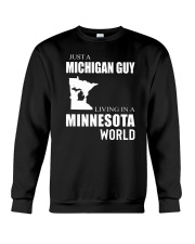 JUST A MICHIGAN GUY IN A MINNESOTA WORLD Crewneck Sweatshirt tile