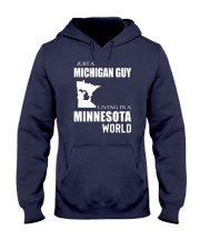 JUST A MICHIGAN GUY IN A MINNESOTA WORLD Hooded Sweatshirt front