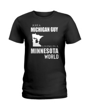 JUST A MICHIGAN GUY IN A MINNESOTA WORLD Ladies T-Shirt thumbnail