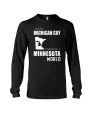 JUST A MICHIGAN GUY IN A MINNESOTA WORLD Long Sleeve Tee thumbnail