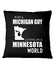 JUST A MICHIGAN GUY IN A MINNESOTA WORLD Square Pillowcase thumbnail